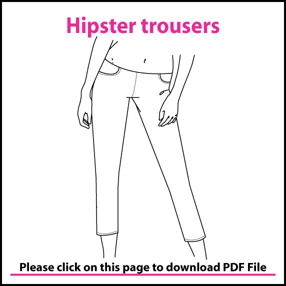 http://www.fashion-gorgeois.com/wp-content/uploads/2010/02/hipsetr-trousers.pdf