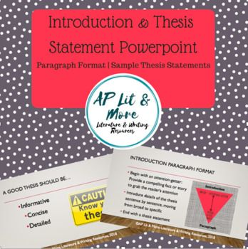This informative powerpoint explains the format and purpose of an introduction paragraph, moving from broad to specific. It then explains the format for an effective thesis, using three different kinds of thesis statements. This is a great refresher for