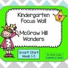Kindergarten Smart Start Focus Wall Week 1-3 McGraw Hill Wonders Reading Series Cards for focus wall listing the following for each week of the un...