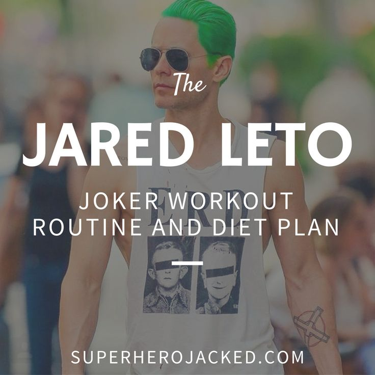Jared Leto's Joker Workout Routine and Diet