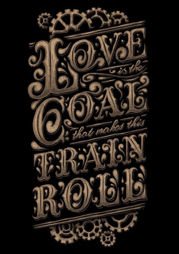 """David Maclennan """"Love is the coal that makes the train roll"""" This would be great for a steampunk wedding"""