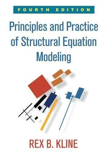 Principles And Practice Of Structural Equation Modeling Methodology In The Social Sciences Structu Structural Equation Modeling Social Science Science Books