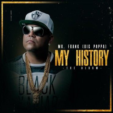 Mr. Frank (Big Pappa) – My History (The Álbum) - http://www.labluestar.com/mr-frank-big-pappa-history-album/ - #Álbum, #Big, #Frank, #History, #Pappa