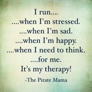 The Mental Benefits of Running   Happy, Strong & Fit...I firmly believe this quote!