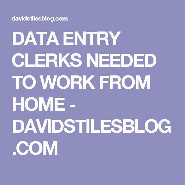 DATA ENTRY CLERKS NEEDED TO WORK FROM HOME - DAVIDSTILESBLOG.COM