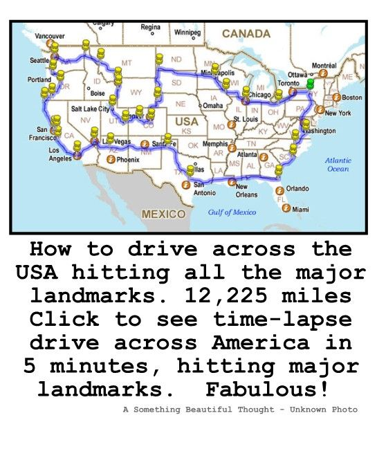 How to drive across the USA hitting all the major landmarks.  12,225 miles. Click to see time-lapse drive across America in 5 minutes, hitting major landmarks.http://www.picturecorrect.com/news/time-lapse-drive-across-america-in-5-minutes/