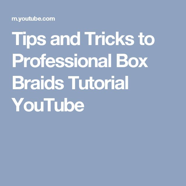 Tips and Tricks to Professional Box Braids Tutorial YouTube