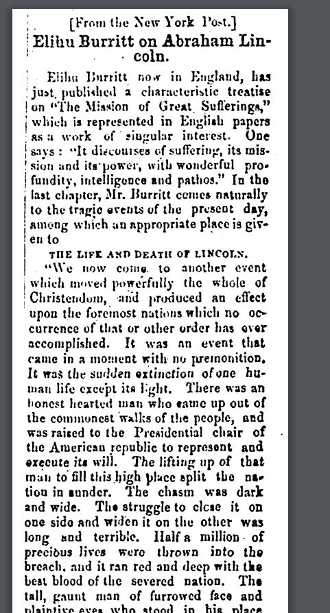 Elihu Burritt on Abraham Lincoln:This is an article from a man named Elihu Burritt who in 1867 was residing in England but he wrote a story talking about Abraham Lincolns life and the impact of his death.