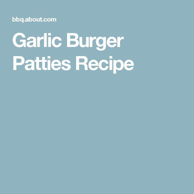 Garlic Burger Patties Recipe