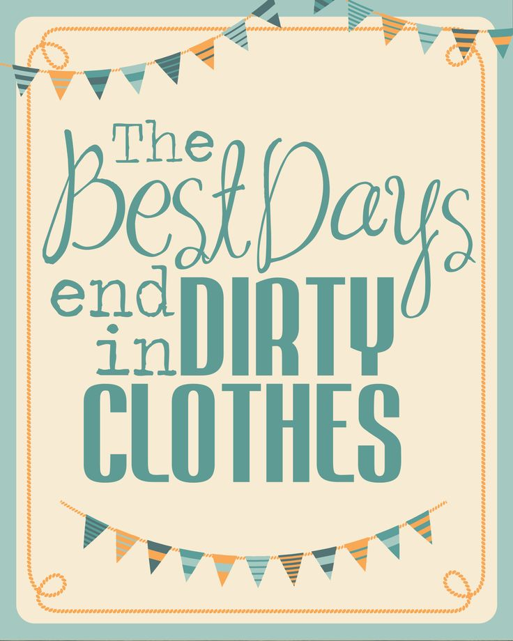 The best days end in dirty clothes FREE printable