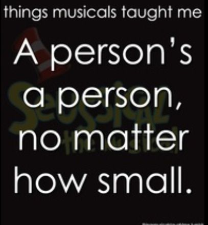 Suessical  ~ Things Musicals Taught Me,  ~ ☮ Broadway Musical Quotes  ☮