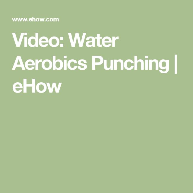Video: Water Aerobics Punching | eHow