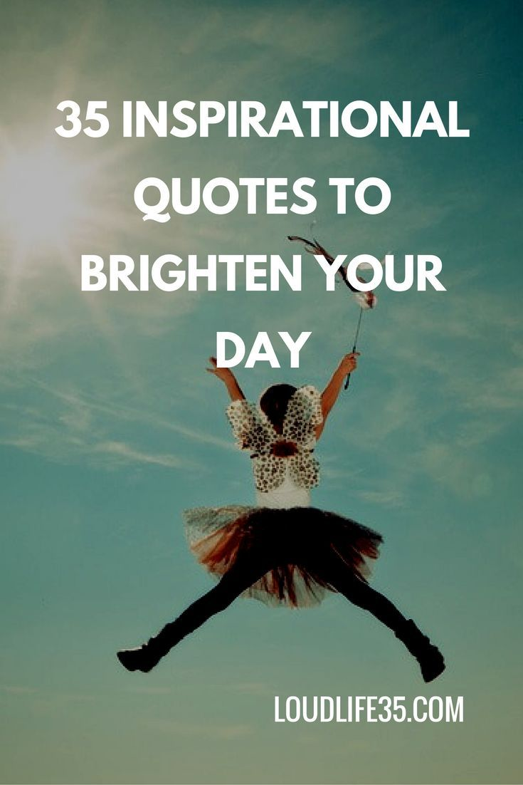 20 Inspirational Quotes To Brighten Your Day: Best 25+ Brighten Your Day Ideas On Pinterest