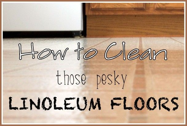 Cleaning linoleum floors - THIS IS THE BEST WAY I'VE FOUND TO CLEAN MY FLOOR! She uses baking soda sprinkled on the floor that acts as a paste and TOTALLY works!! I'm thrilled!!!