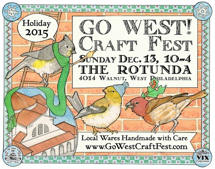 GO WEST! Craft Fest Sunday, December 13, 2015 - The Rotunda 40th & Walnut Sts, University City, Philadelphia