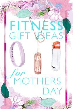 Mothers Day Gifts | Fitness Gift Ideas for Mother's Day | Huge gift list for Mother's Day | Click through for great gift ideas!