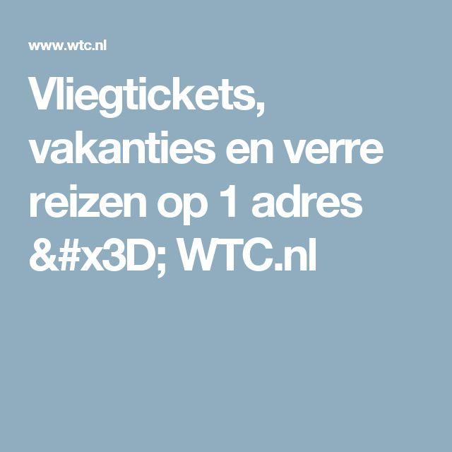 Vliegtickets, vakanties en verre reizen op 1 adres = WTC.nl