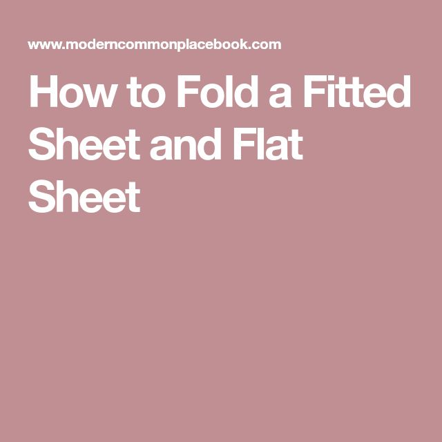 How to Fold a Fitted Sheet and Flat Sheet