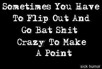 I lose all tact and patients when people piss me off !