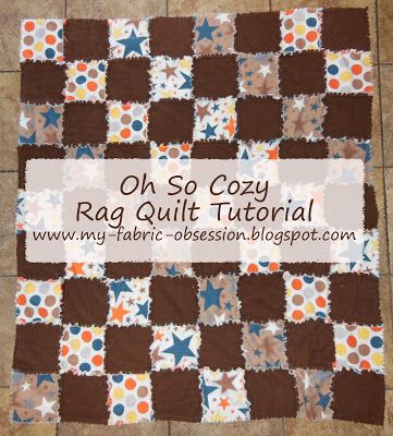 My Fabric Obsession: Oh So Cozy Flannel Rag Quilt Tutorial...includes fabric requirements and general guideline.  This same blog has another good tutorial for a rag quilt for a baby and guidelines to figure out your own requirements when making a rag quilt.