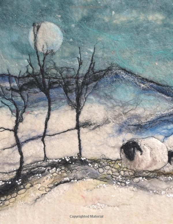 Art in Felt and Stitch: Creating Beautiful Works of Art Using Fleece, Fibres and Threads: Amazon.co.uk: Moy Mackay: Books