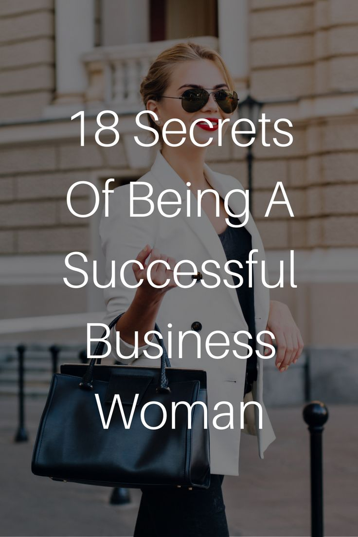 18 Secrets Of Being A Successful Business Woman