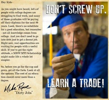 """Dirty Jobs"" host Mike Rowe unveils anti-college scholarship program (over $1.3 million in scholarship aid for learning trades, based on work ethic instead of just need or academic merit)"