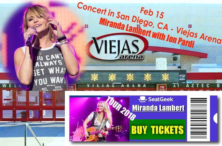 Feb 15 - Concert in San Diego, CA - Viejas Arena - Miranda Lambert with Jon Pardi --- Miranda Lambert - Tour 2018 - The easiest way to buy concert tickets (seller – SeatGeek). Tickets & Tour dates