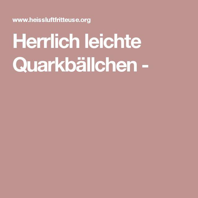 Herrlich leichte Quarkbällchen -