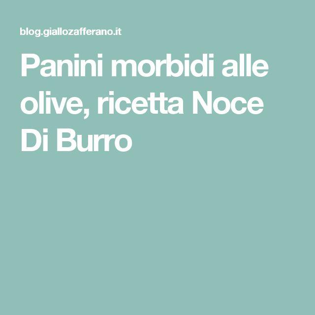 Panini morbidi alle olive, ricetta Noce Di Burro