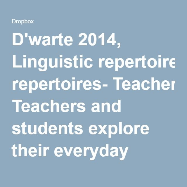 D'warte 2014, Linguistic repertoires- Teachers and students explore their everyday language worlds.pdf