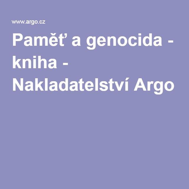 Paměť a genocida - kniha - Nakladatelství Argo