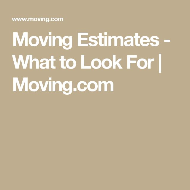 Moving Estimates - What to Look For | Moving.com