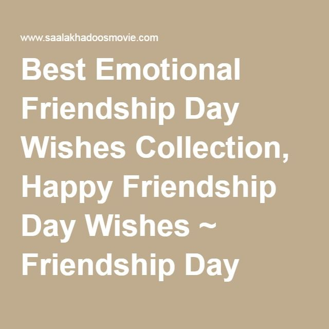 Emotional Birthday Quotes For Friend : Best happy friendship day ideas on