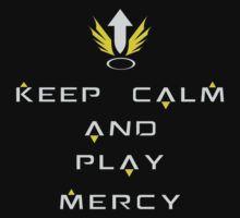 Overwatch - Keep Calm and Play Mercy by Zurex