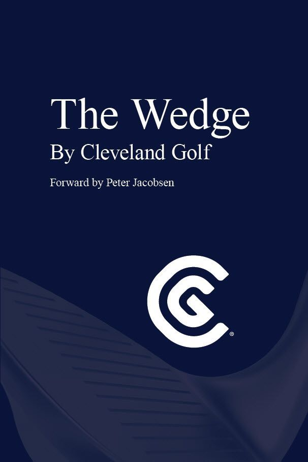 CLEVELAND GOLF focused on Where Scoring Matters and a global leader in wedge innovation since 1979 is proud to introduce The Wedge By Cleveland Golf a first-of-its-kind reference book analyzing wedge technology and development. This 184-page paperback book is an essential source for golf lovers equipment aficionados or anyone who appreciates the art and science of golf club design and product development. Cleveland Golf is offering The Wedge for purchase on its website at a price of $19.99…