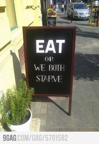 COMA ou nós dois passaremos fome.
