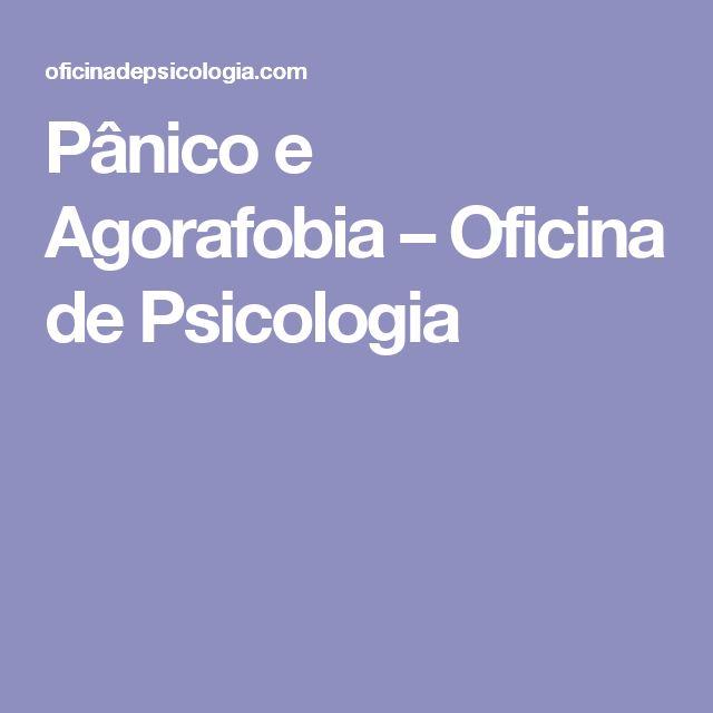 Pânico e Agorafobia – Oficina de Psicologia