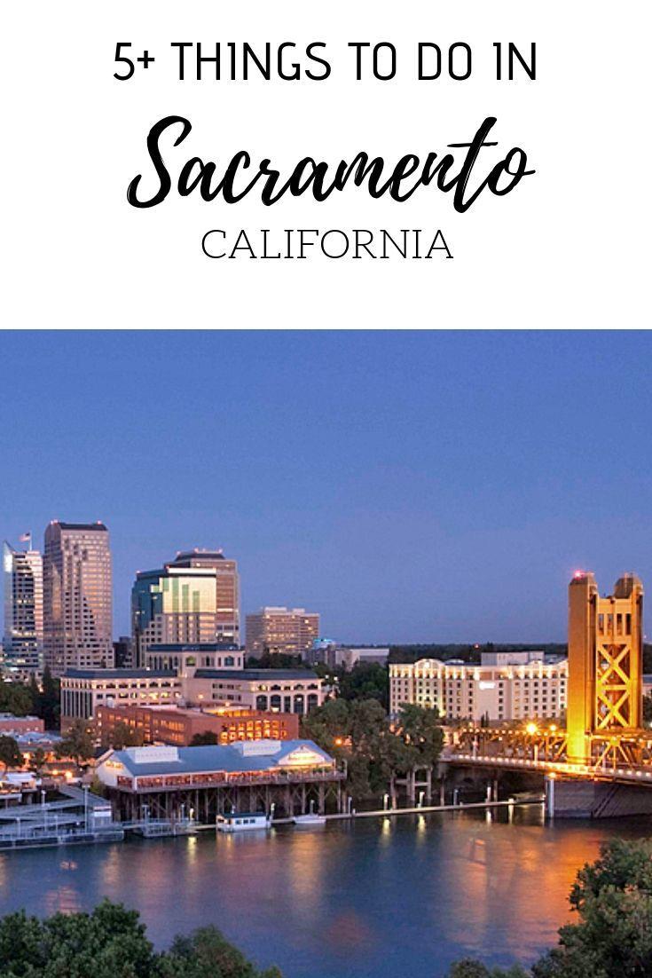 Things To Do In Sacramento Sacramento Travel Guide