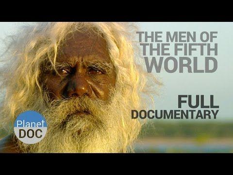 Full Documentary. The Men of Fifth World - Planet Doc Full Documentaries - YouTube