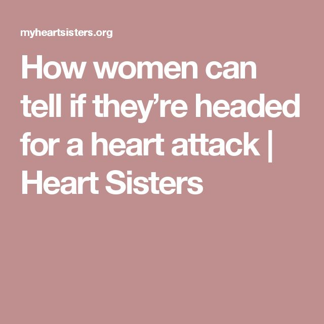 How women can tell if they're headed for a heart attack | Heart Sisters