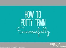 Becoming Mom: Potty Training Part One: My Method