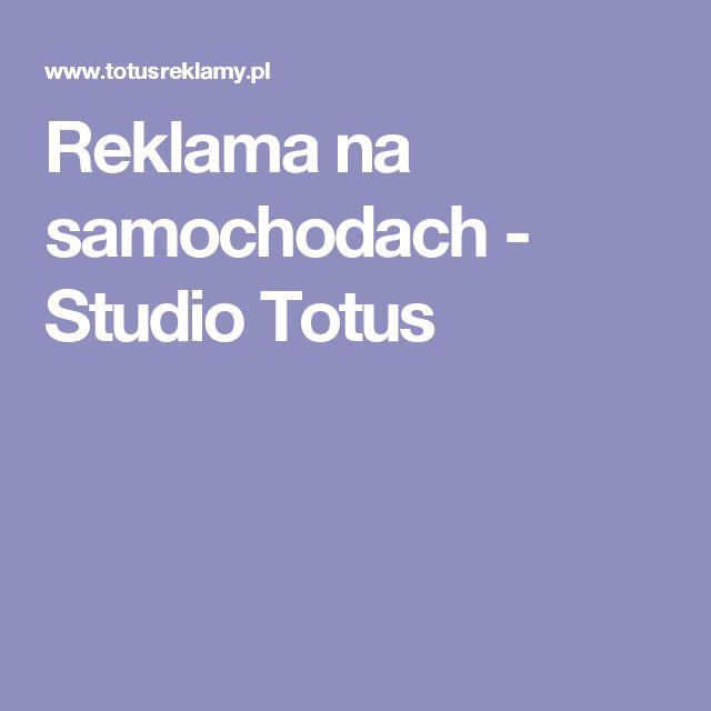 Reklama na samochodach - Studio Totus