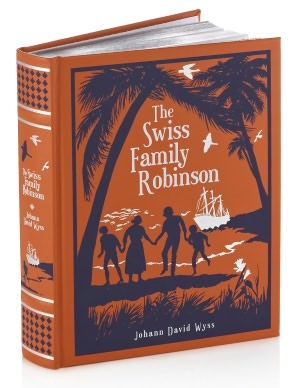 The Swiss Family Robinson (Barnes & Noble Leatherbound Classics)        by      Johann David Wyss,      Thomas Heath Robinson (Illustrator)