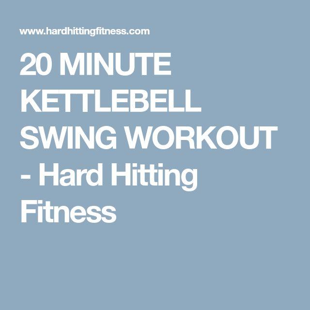 20 MINUTE KETTLEBELL SWING WORKOUT - Hard Hitting Fitness