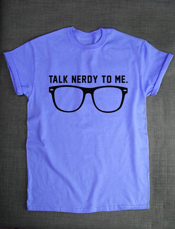 Geeky T Shirt Talk Nerdy To Me Nerd Geek by ResilienceStreetwear