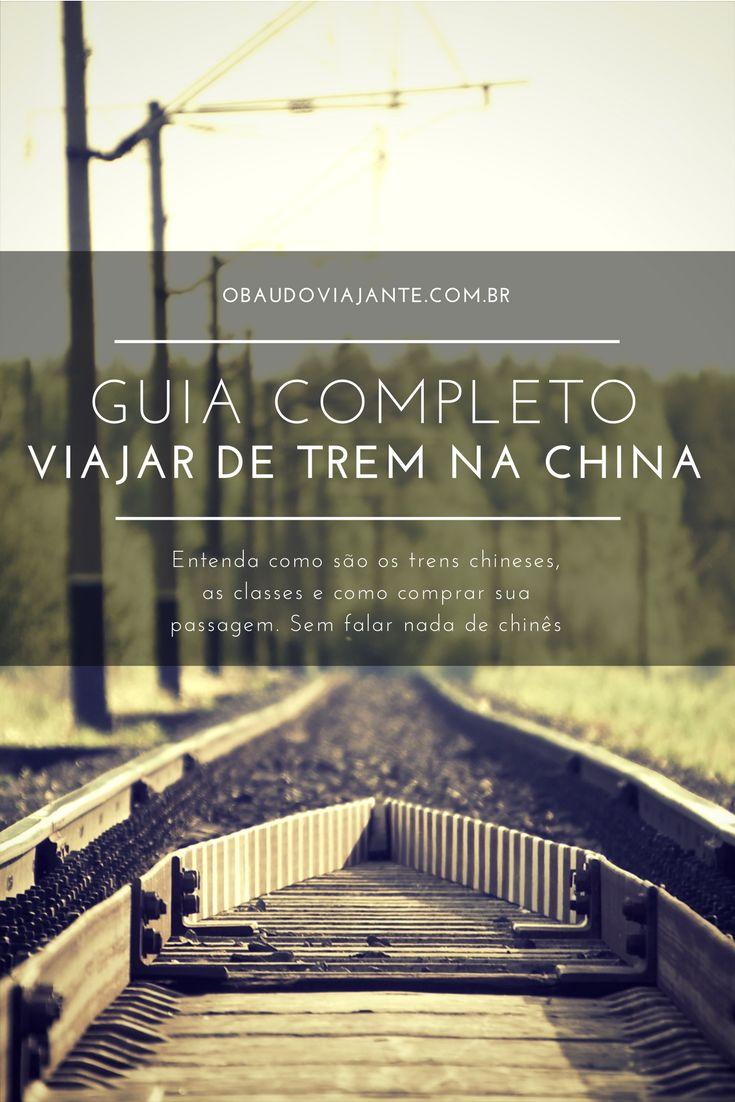Guia completo de como viajar de trem na China. Desde a escolha do assento, até como comprar sua passagem de trem sem falar nada de chinês.