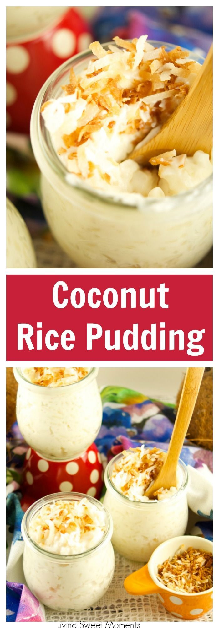 This creamy Coconut Rice Pudding is delicious, sweet and the perfect comfort dessert that will transport you to the islands. Easy to make and Gluten Free. More easy dessert recipes at livingsweetmoments.com