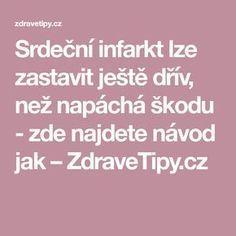 Srdeční infarkt lze zastavit ještě dřív, než napáchá škodu - zde najdete návod jak – ZdraveTipy.cz