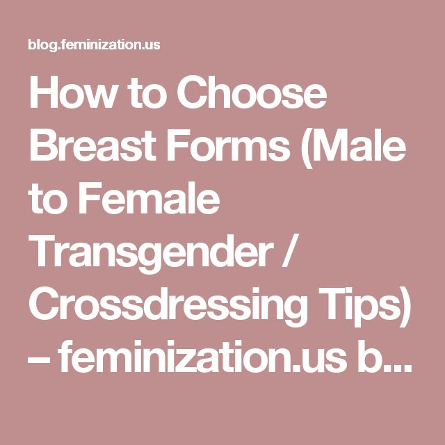 How to Choose Breast Forms (Male to Female Transgender / Crossdressing Tips) – feminization.us blog page